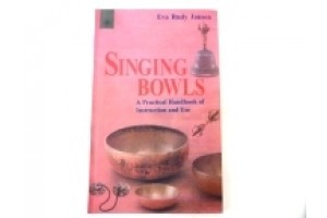 Singing Bowls Practical Handbook